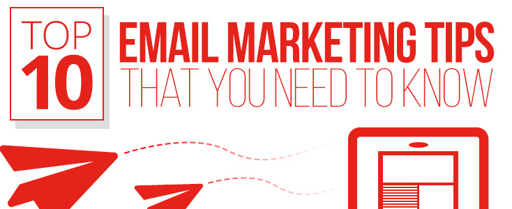 10 Email Marketing Tips You Need To Know